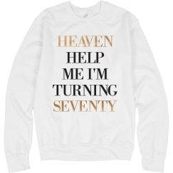 Heaven Help Me I'm Turning Seventy