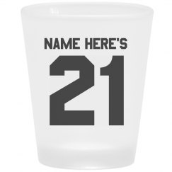 Custom Name's 21st B-Day Shot