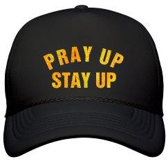 PRAY UP STAY UP