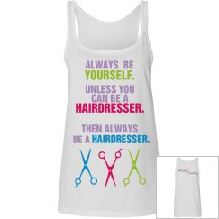 Always Be a Hairdresser W