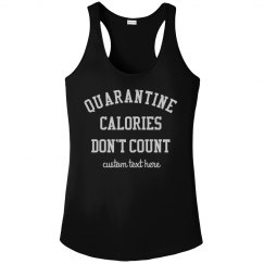 Quarantine Calories Don't Count Custom