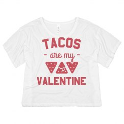 Tacos Are My Only Valentine Crop