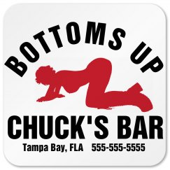 Bottoms Up Bar Coaster