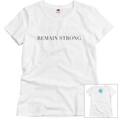 Remain Strong tee