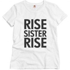 Rise Sister Feminist Tee