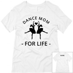 Dance Mom For Life Custom Name