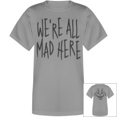 We're All Mad Here Youth Tshirt