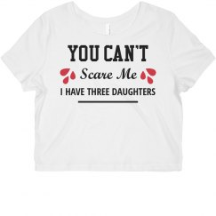 You Can't Scare Me I Have Three Daughters