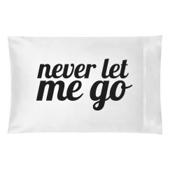 Never Let Me Go Pillowcase