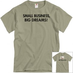 Small Business, Big Dreams! Unisex T-Shirt