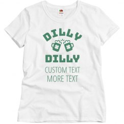 Customizable Irish Dilly Dilly