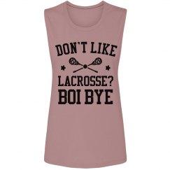 Don't Like Lacrosse? Boi Bye