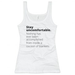 Stay Uncomfortable Statement Tank