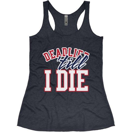 Deadlift Till I Die Fitness Tank