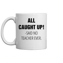 Caught Up Teacher Quote
