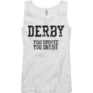 Derby Snooze You Bruise