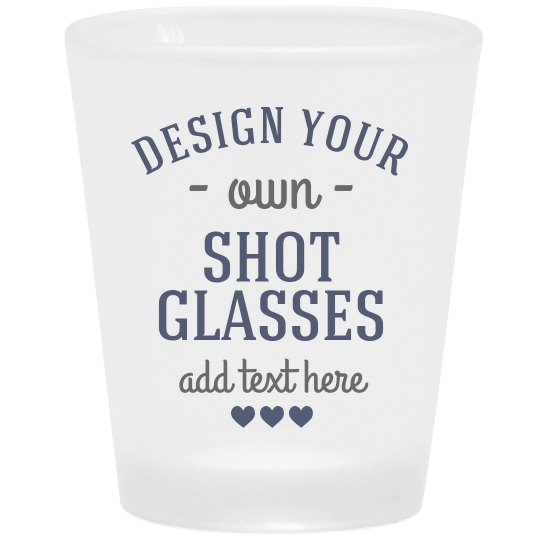 Design Your Own Hearts Shot Glass
