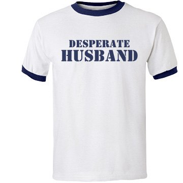 Desperate Husband