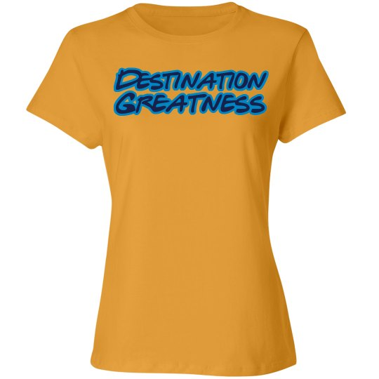 Destination Greatness