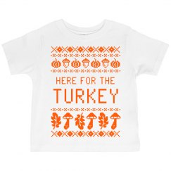 Here For The Turkey Ugly Sweater