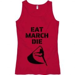 Eat March Die