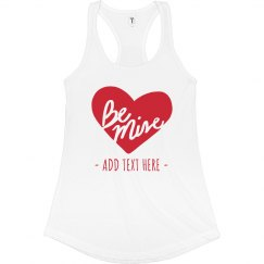 Custom Be Mine Valentine's Tank
