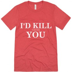 I'd Kill You