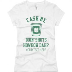 Cash Me Doing Shots