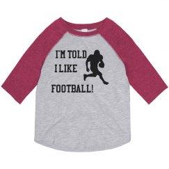 I'm told I like Football toddler