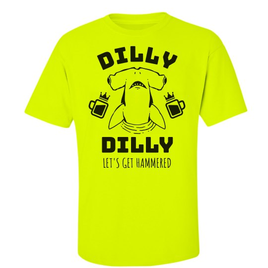 Dilly Dilly Let's Get Hammered