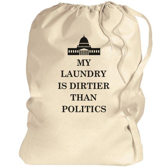 Dirtier Than Politics College Gift
