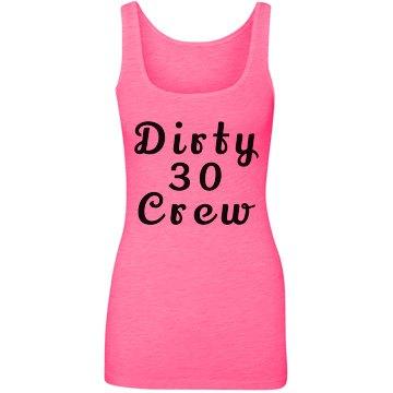 Dirty 30 Crew