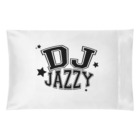 DJ JAZZY Pillow Cases