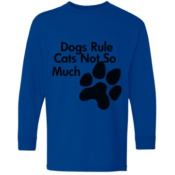 Dogs Rule Sweat Shirt