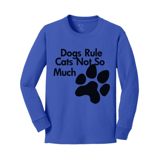 Dogs Rule Sweat Shirt