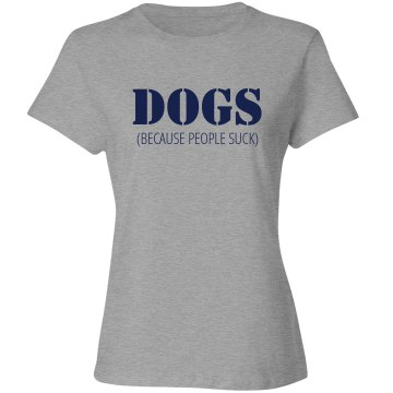 Dogs(because people suck)