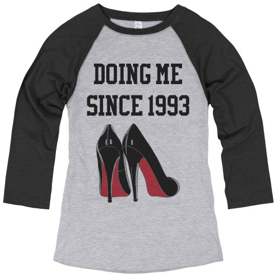 Doing Me Since 1993 Custom