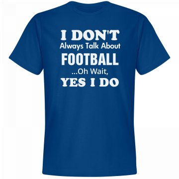 Don't always talk about Football