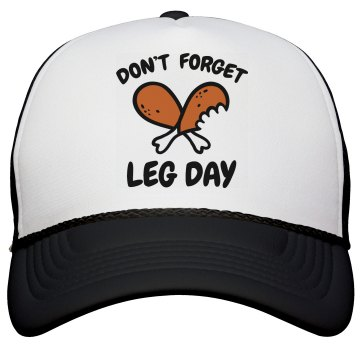 Don't Forget Leg Day