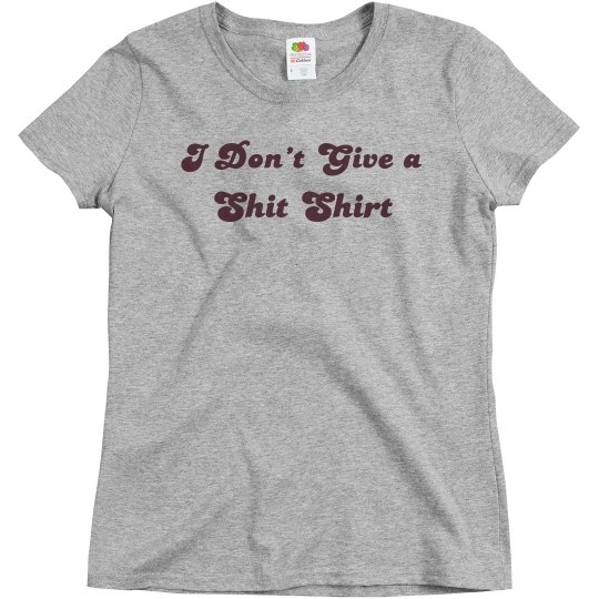 Dont give a shit shirt