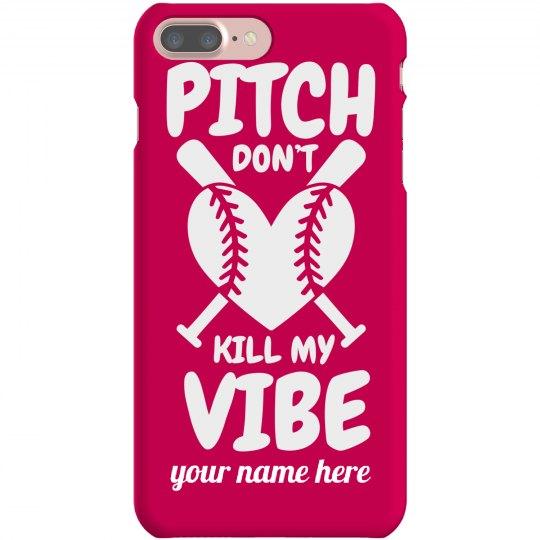 Don't Kill My Softball Vibe