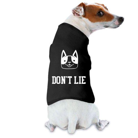 Don't Lie pet shirt
