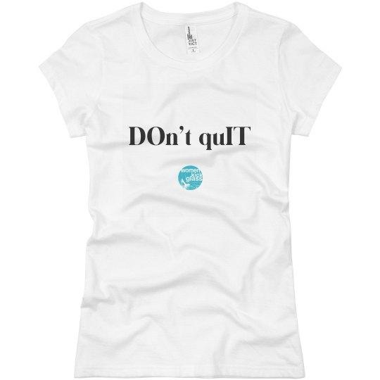 DON'T QUIT TEE