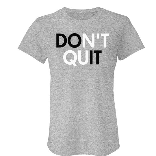 Don't Quit Workout