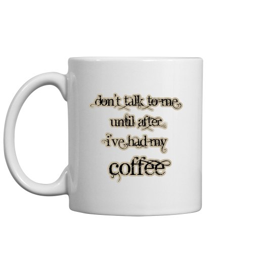 Don't Talk Coffee Mug