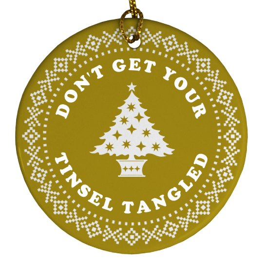 Don't Tangle Your Tinsel