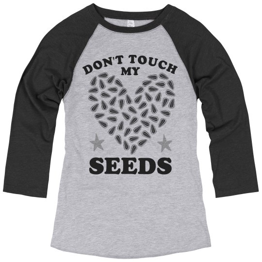 Don't Touch My Seeds