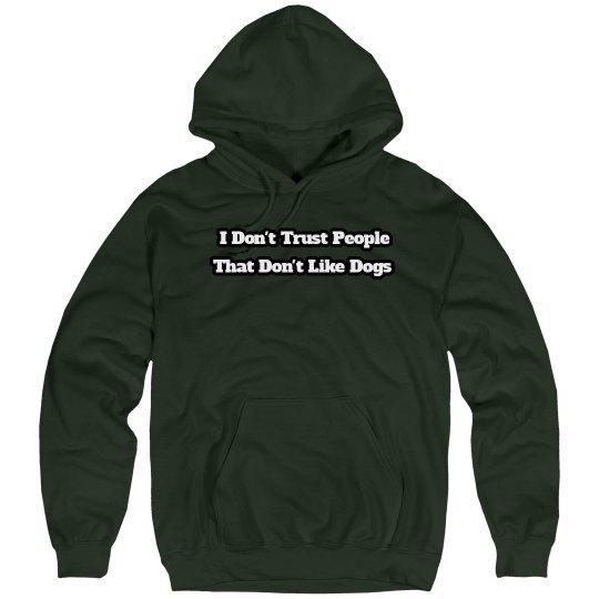 Don't Trust Sweatshirt