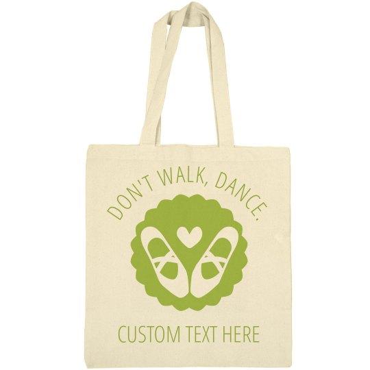 Don't Walk Dance Tote Bag