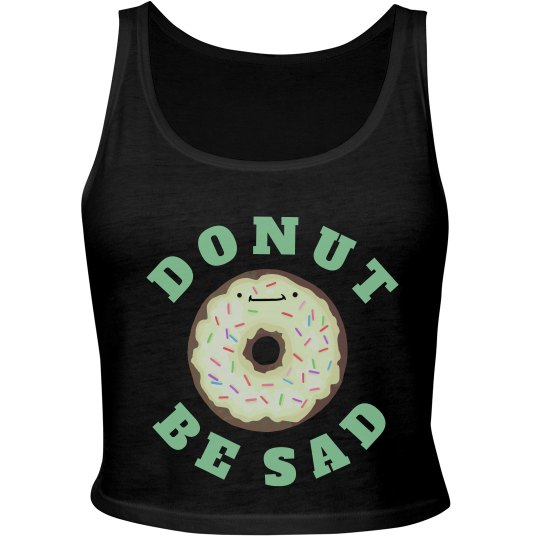 Donut Be Sad Be Punny